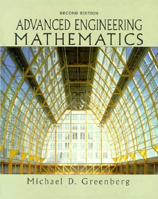 Advanced Engineering Mathematics By Greenberg, Michael D.