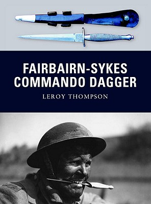 Fairbairn-Sykes Commando Dagger By Thompson, Leroy